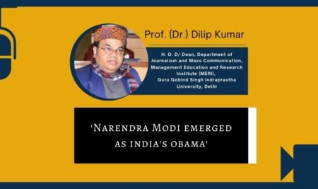 Narendra Modi emerged as India's Obama – Dr. Dilip