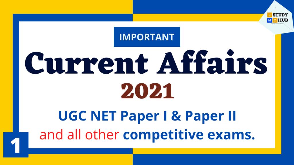 Current Affairs UGC NET 2021