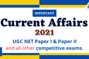 Current Affairs UGC NET 2021